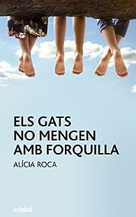 Els gats no mengen amb forquilla par Alicia Roca Orta