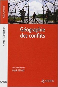 Géographie des conflits - Capes - Agrégation de Frank Tétart ( 20 juillet 2011 )