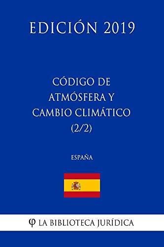 Codigo de Atmosfera y Cambio Climatico (2/2) (España) (Edición 2019)