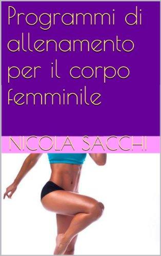 Programmi di allenamento per il corpo femminile