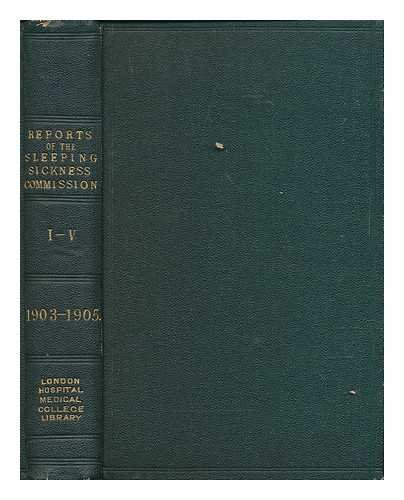 Reports of the Sleeping Sickness Commission Vol. 1-5
