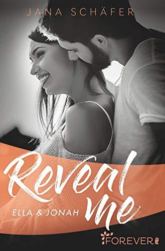 Buchseite und Rezensionen zu 'Reveal me: Ella & Jonah (Love me, Band 2)' von Jana Schäfer