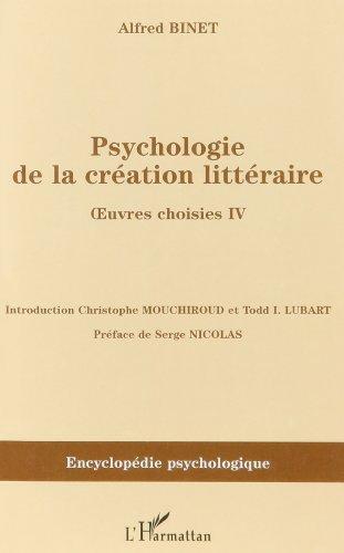 Psychologie de la création littéraire : Oeuvres choisies IV