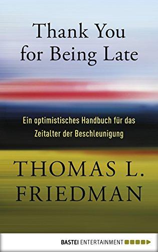 Thank You for Being Late: Ein optimistisches Handbuch für das Zeitalter der Beschleunigung -