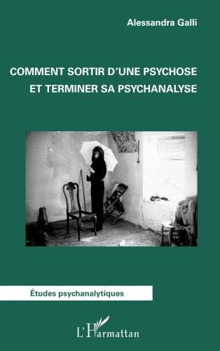 comment-sortir-dune-psychose-et-terminer-sa-psychanalyse