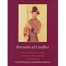 Portraits of Conflict: A Photographic History of Texas in the Civil War by MONEYHON (1998-11-01)
