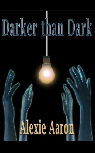 Darker than Dark (Haunted Series, Band 4) (Alexie Aaron Haunted Serie)