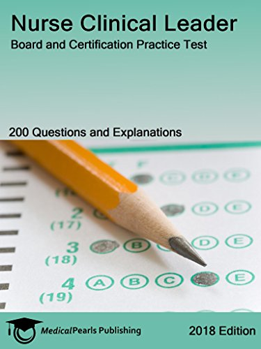 Nurse Clinical Leader: Board and Certification Practice Test (English Edition)