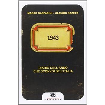 1943. Diario Dell'anno Che Sconvolse L'italia