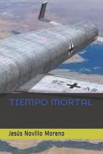 TIEMPO MORTAL por Jesús Novillo Moreno