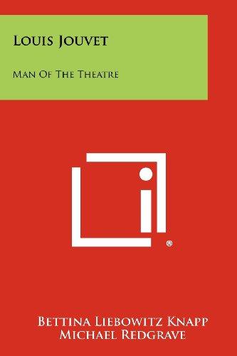 Louis Jouvet: Man of the Theatre