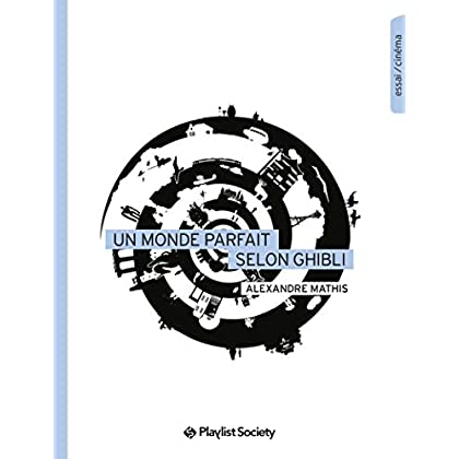 Un monde parfait selon Ghibli (Collection EdPS)