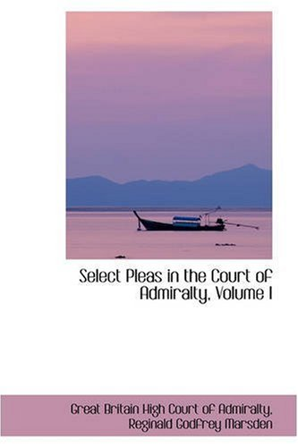 Select Pleas in the Court of Admiralty, Volume I: 1