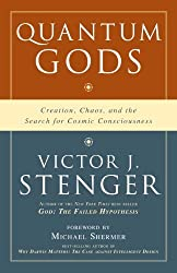 Quantum Gods: Creation, Chaos and the Search for Cosmic Consciousness by Victor J. Stenger (2009-06-30)