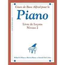 Alfred's Basic Piano Course Lesson Book, Bk 2: French Language Edition (Alfred's Basic Piano Library)