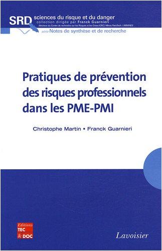 Pratiques de prévention des risques professionnels dans les PME-PMI par Christophe Martin, Franck Guarnieri