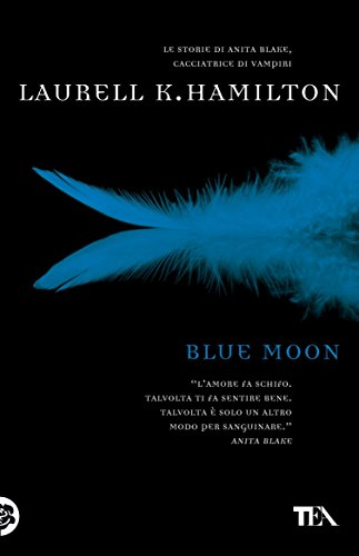 Blue moon: Un'avventura di Anita Blake Blue moon: Un'avventura di Anita Blake 41U41aFMPzL