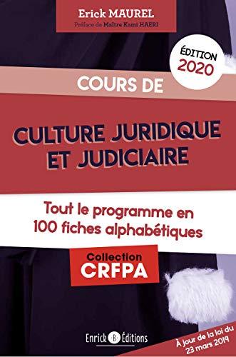 Cours de culture juridique et judiciaire, tout le programme en 100 fiches alphabétiques par  Erick Maurel