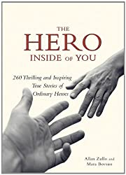 The Hero Inside of You: 260 Thrilling and Inspiring True Stories of Ordinary Heroes by Allan Zullo (2006-10-01)