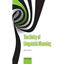 The Unity of Linguistic Meaning
