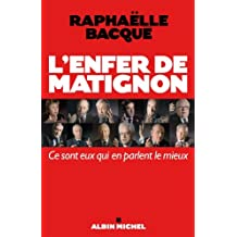 L'Enfer de Matignon : Ce sont eux qui en parlent le mieux (ESSAIS DOC.)