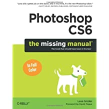 Photoshop CS6: The Missing Manual 1st by Snider, Lesa (2012) Paperback