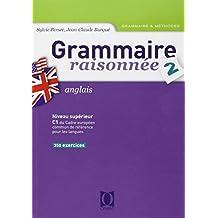 Grammaire raisonnée Anglais : Tome 2