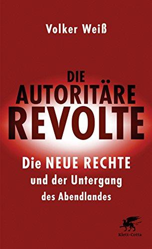 die-autoritare-revolte-die-neue-rechte-und-der-untergang-des-abendlandes