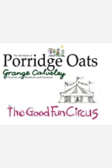 The Adventures of Porridge Oats: The Good Fun Circus: Volume 6 Paperback