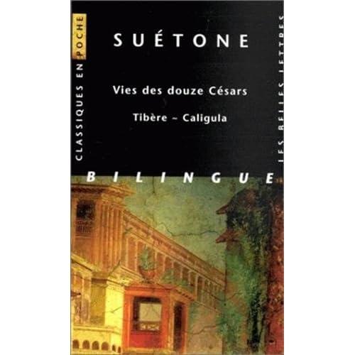Vies des douze Césars - Tibère ~ Caligula