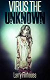 Virus The Unknown (Season 1 of Dying Hope, Zombie Apocalypse:)