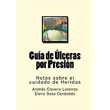 Guia de Ulceras por Presion: Notas sobre el cuidado de Heridas: Volume 11