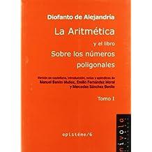 La Aritmética y el libro Sobre los números poligonales. Tomo I: 1 (Epistéme)