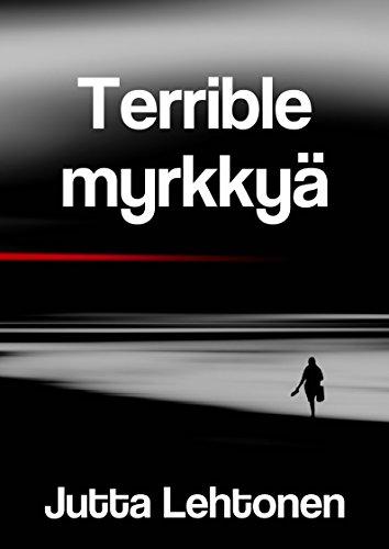 Terrible myrkkyä (Finnish Edition) por Jutta  Lehtonen