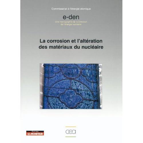 La corrosion et l'altération des matériaux du nucléaire