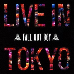 Live in Tokyo by FALL OUT BOY (2013-09-03)