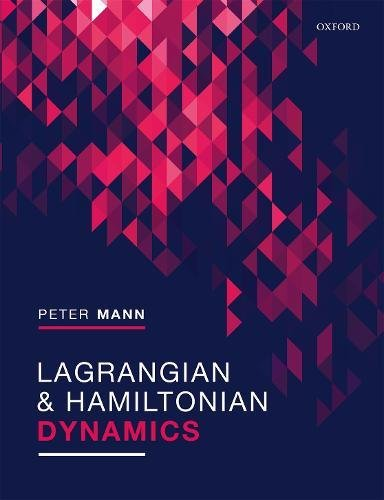 Lagrangian and Hamiltonian Dynamics par Peter Mann