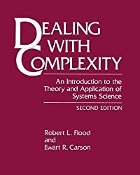 Dealing with Complexity: An Introduction to the Theory and Application of Systems Science (Language of Science) by Robert L. Flood (1993-03-31)