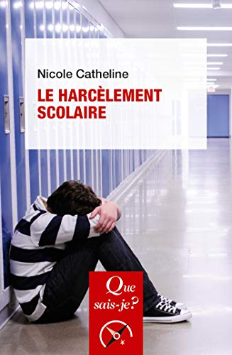 Le harcèlement scolaire: « Que sais-je ? » n° 4038