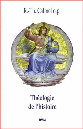 Théologie de l'histoire par R.-Th. CALMEL O.P