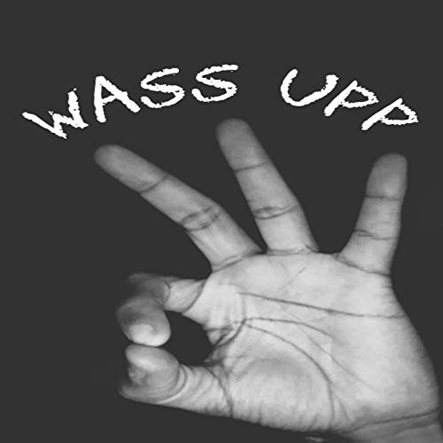Wass Up [Explicit]