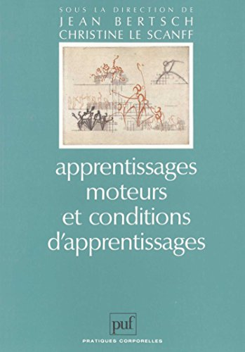 Apprentissages moteurs et conditions d'apprentissages par Jean Bertsch