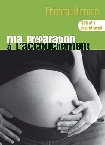 ma préparation à l'accouchement de Chantal Birman DVD No1