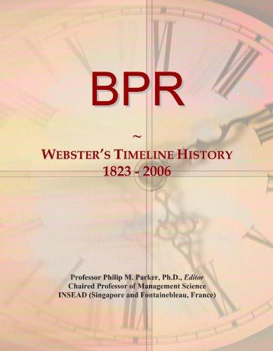 BPR: Webster's Timeline History, 1823 - 2006
