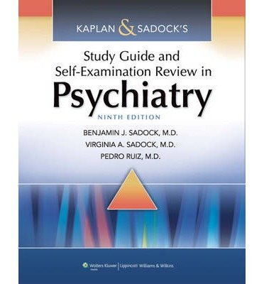 [(Kaplan & Sadock's Study Guide and Self-examination Review in Psychiatry)] [By (author) Benjamin Sadock ] published on (August, 2011)