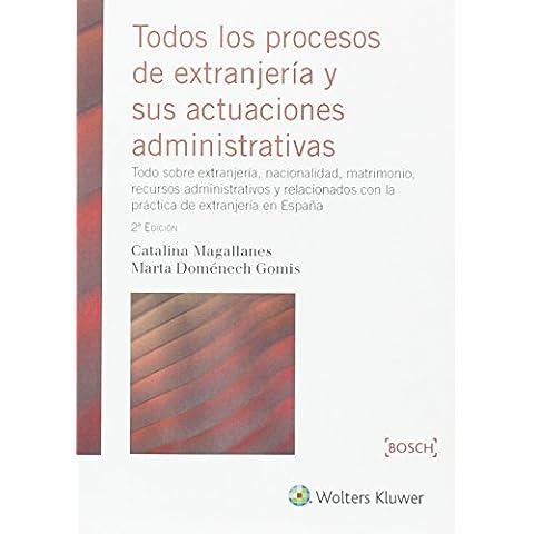 Todos los procesos de extranjeria y sus actuaciones administrativas (2ª ed.)