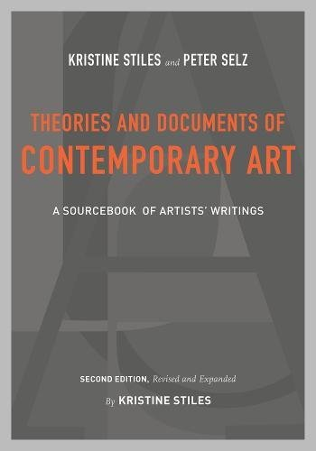 Theories and Documents of Contemporary Art: A Sourcebook of Artists' Writings (California Studies in the History of AR)
