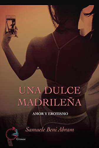 Una dulce madrileña: Amor y erotismo de Samuele Beni Abram
