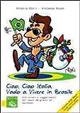 Ciao, ciao Italia, vado a vivere in Brasile. Istruzioni e suggerimenti dai nuovi emigranti di successo