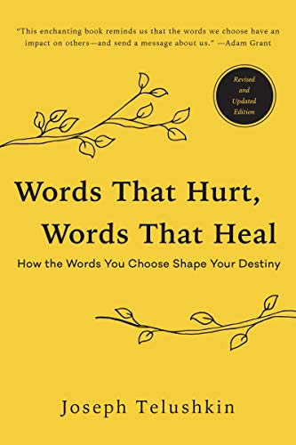 Words That Hurt, Words That Heal, Revised Edition: How the Words You Choose Shape Your Destiny (English Edition)